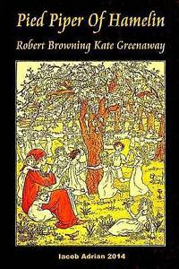 Pied Piper of Hamelin Robert Browning Kate Greenaway By Adrian, Iacob -Paperback