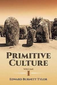Primitive Culture Volume 1 by Edward Tylor (Paperback, 2016)