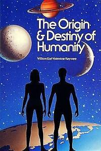 Origin and Destiny of Humanity by Key-nee William Earl Valentine