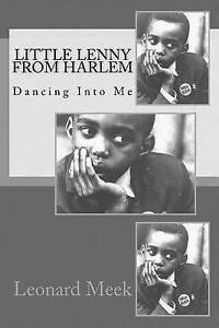 Little Lenny from Harlem: Dancing Into Me by Meek, Leonard -Paperback