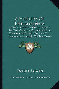 A-History-Of-Philadelphia-With-A-Notice-Of-Villages-In-The-Vicinity-Containing