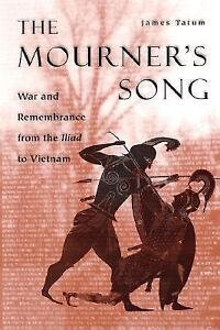 The-Mourners-Song-War-and-Remembrance-from-the-Iliad-to-Vietnam-by-Tatum-Jam