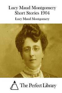 Lucy Maud Montgomery Short Stories 1904 -Paperback