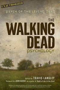 The-Walking-Dead-Psychology-039-Psych-of-the-Living-Dead-Langley-Travis