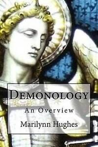 Demonology: An Overview by Hughes, Marilynn -Paperback