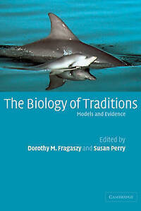 The Biology of Traditions: Models and Evidence, Fragaszy, Dorothy M., Very Good,