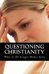 Questioning-Christianity-When-It-No-Longer-Makes-Sense-by-Mayfield-Nicole