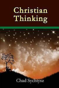 Christian Thinking by Sychtysz, Chad -Paperback NEW