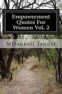 Empowerment Quotes for Women Vol. 2 by Tenner, Mdonnell -Paperback