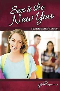 Sex & the New You: For Girls Ages 12-14 by Bilmer, Rich -Paperback