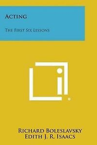 NEW Acting: The First Six Lessons by Richard Boleslavsky