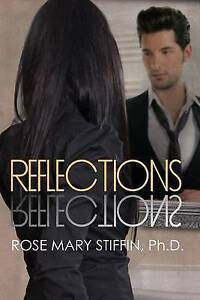 NEW Reflections by Rose Mary Stiffin Ph.D.