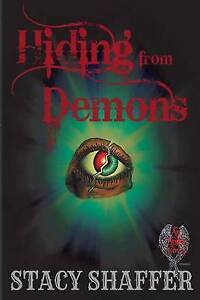 Hiding from Demons by Shaffer, Stacy -Paperback