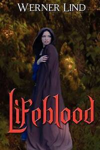 NEW Lifeblood by Werner Lind