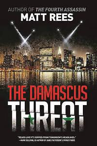 The Damascus Threat: An Ice Thriller by Rees, Matt -Paperback