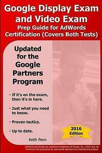 Google Display Exam and Video Exam Prep Guide for Adwords Certifi by Penn, Keith