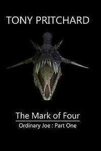 The Mark of Four: Ordinary Joe: Part One Pritchard, Tony -Paperback