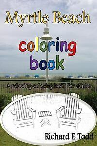 Myrtle Beach Coloring Book A Relaxing Coloring Book For Adults By Richard 1515241769