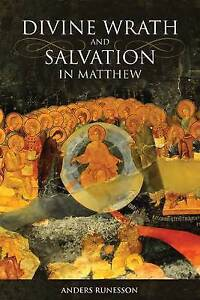 Divine Wrath and Salvation in Matthew by Anders Runesson (Paperback, 2016)