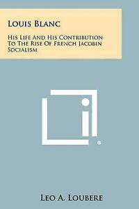 Louis-Blanc-His-Life-His-Contribution-Rise-French-Jacobin-Socialism-Paperback
