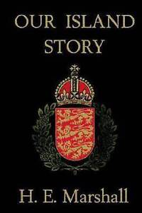 NEW Our Island Story by H.E. Marshall