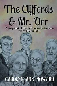 The Cliffords & Mr Orr Snapshot Life in Evansville Indian by Howard Carolyn Ann