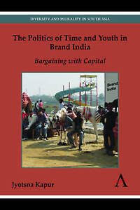 The Politics of Time and Youth in Brand India: Bargaining with Capital (Diversit
