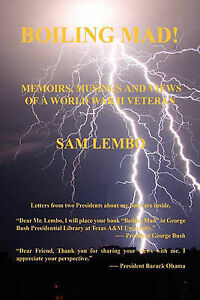 Boiling Mad! - Memoirs, Musings and Views of a World War II Veteran by Sam Lembo