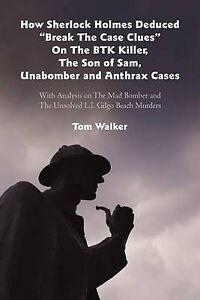 "How Sherlock Holmes Deduced ""Break the Case Clues"" on the BTK Killer, the Son of"