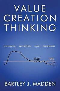 Value Creation Thinking by Madden, Bartley J. -Paperback