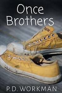 Once Brothers by Workman, P. D. -Paperback