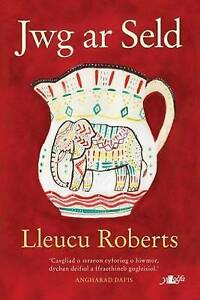 Jwg Ar Seld by Lleucu Roberts  Paperback Book  9781784613334  NEW - Leicester, United Kingdom - Jwg Ar Seld by Lleucu Roberts  Paperback Book  9781784613334  NEW - Leicester, United Kingdom