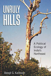 Unruly Hills: A Political Ecology of India's Northeast by
