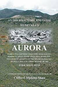 An 1864 Directory and Guide to Nevada's Aurora: Embracing a General Directory of