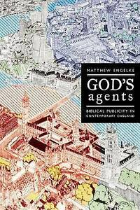 God′s Agents – Biblical Publicity in Contemporary England, Matthew E