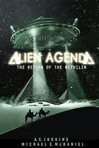 NEW Alien Agenda: The Return of the Nephilim by Dr. A. S. Judkins