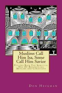 Muslims Call Him ISA Some Call Him Savior Pulling Back Spir by Heckman Don A