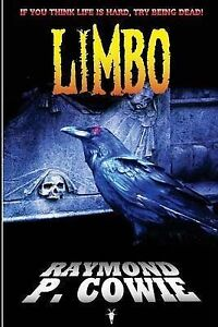Limbo: If You Think Life Is Hard, Try Being Dead! by Cowie, MR Raymond P. -Paper
