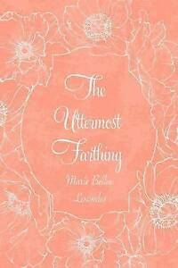 The Uttermost Farthing by Lowndes, Marie Belloc -Paperback