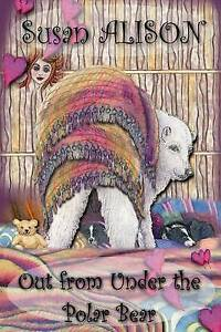Out from Under the Polar Bear - A Romantic Comedy -Paperback