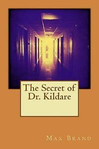 The-Secret-of-Dr-Kildare-By-Max-Brand-Paperback