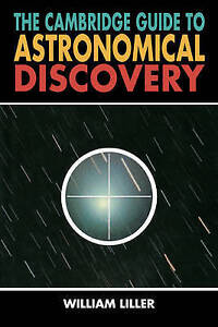 NEW The Cambridge Guide to Astronomical Discovery by William Liller