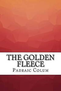 The Golden Fleece by Colum, Padraic -Paperback