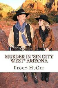 Murder in *Sin City West* Arizona by McGee, Peggy -Paperback