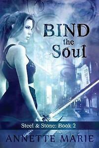 Bind the Soul: Volume 2 (Steel & Stone), Very Good Condition Book, Marie, Annett