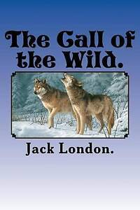 The Call of the Wild. by London, Jack -Paperback