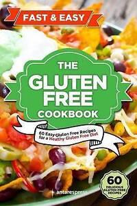 Gluten Free Cookbook 60 Easy Gluten Free Recipes for Gluten Free Diet by Antares
