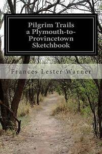 Pilgrim-Trails-a-Plymouth-To-Provincetown-Sketchbook-By-Warner-Frances-Lester