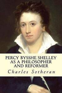 Percy Bysshe Shelley as a Philosopher and Reformer by Sotheran, Charles