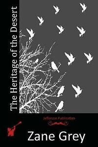 The Heritage of the Desert Grey, Zane 9781512196504 -Paperback